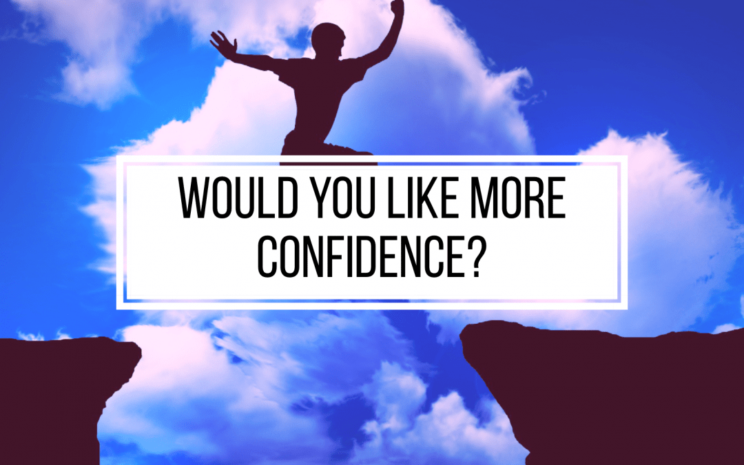 Would You Like More Confidence?