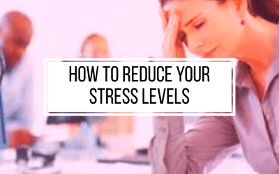 How To Reduce Your Stress Levels