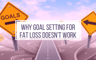 Why Goal Setting Doesn't Work For Weight Loss